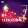 HateLate The Groove Rising EP