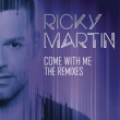 Ricky Martin Come with Me - The Remixes