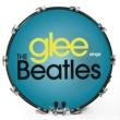 Glee Cast Glee Sings The Beatles
