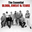 Blood, Sweat & Tears The Essential Blood, Sweat & Tears