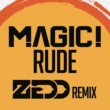 MAGIC! Rude (Zedd Remix)