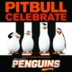 """Pitbull Celebrate (From the Original Motion Picture """"Penguins of Madagascar"""")"""