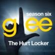 Glee Cast Glee: The Music, The Hurt Locker