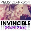 Kelly Clarkson Invincible (Remixes)