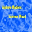 Andrew Modens Summer Mood