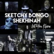 Sketchy Bongo/Shekhinah Let You Know