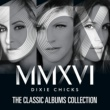Dixie Chicks The Classic Albums Collection