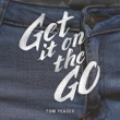 Tom Yeager Get It on the Go