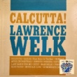 Lawrence Welk Calcutta