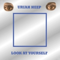 Uriah Heep Look At Yourself