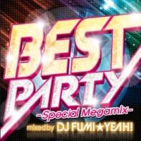 DJ FUMI★YEAH! BEST PARTY -Special Megamix-