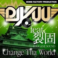 DJ Yuu/裂固 Change Tha World (feat. 裂固)