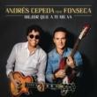 Andrés Cepeda/Fonseca Mejor Que A Ti Me Va (Versión Reggae) (feat.Fonseca)