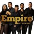 Empire Cast/Sierra McClain/Serayah/Yazz Get Me Right (feat.Sierra McClain/Serayah/Yazz)