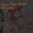 S.P.C. Since Then After 13 Years