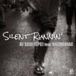 DJ SEIJI Silent Runnin' (Remix) feat. KAZMANIAC