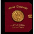 "Good Charlotte The Chronicles of Life and Death (""LIFE"" version)"