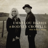 Emmylou Harris & Rodney Crowell Old Yellow Moon