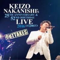 中西圭三 KEIZO NAKANISHI's 25th Anniversary&52nd Birthday Live -OUTTAKES-