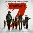 James Horner/Simon Franglen The Magnificent Seven (Original Motion Picture Soundtrack)
