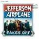 Jefferson Airplane Jefferson Airplane Takes Off