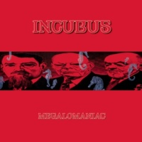 Incubus Megalomaniac (Radio Edit)