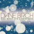 Diane Birch Gee Whiz, It's Christmas