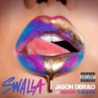 Jason Derulo Swalla (feat. Nicki Minaj & Ty Dolla $ign)