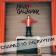 Henry Gallagher Chained To The Rhythm