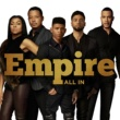 Empire Cast/Serayah/Yazz All In (feat.Serayah/Yazz)