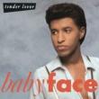 Babyface Tender Lover (Album Version)
