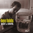Ben Folds Still Fighting It
