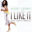 Vivian Green I Like It (But I Don't Need It) (L.E.X. At The Circus Mix)
