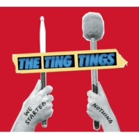 The Ting Tings Be the One