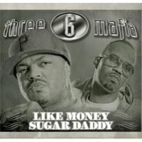Three 6 Mafia Like Money (Explicit Album Version)