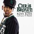 Chris Brown/T-Pain Kiss Kiss (feat.T-Pain)
