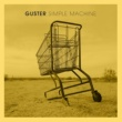 Guster Simple Machine (Alternate Version)