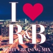 アシャンティ I LOVE R&B [Night Cruising Mix / Mixed By Zukie / Midnight Rock]