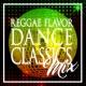 V.A. REGGAE FLAVOR DANCE CLASSICS MIX