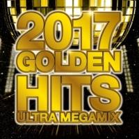 V.A. 2017 GOLDEN HITS -ULTRA MEGAMIX-