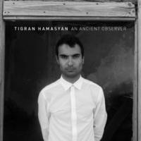 Tigran Hamasyan An Ancient Observer