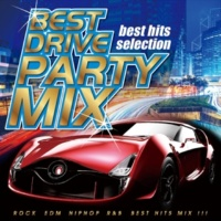 PARTY HITS PROJECT BEST DRIVE PARTY MIX