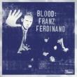Franz Ferdinand Blood: Franz Ferdinand