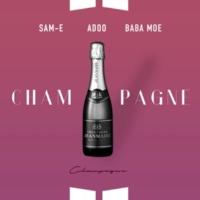 Adoo/Baba Moe/Sam-E Champagne (feat.Baba Moe/Sam-E)