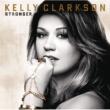 Kelly Clarkson Stronger (Deluxe Version)