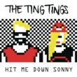 The Ting Tings Hit Me Down Sonny