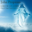 John Propitius Eveningsong 12: O Father, Show Us Your Loving