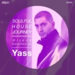 Ananda Project Soulful House Journey Mixed & Selected by Yass