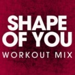 Power Music Workout Shape of You