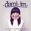 Dami Im (They Long to Be) Close to You